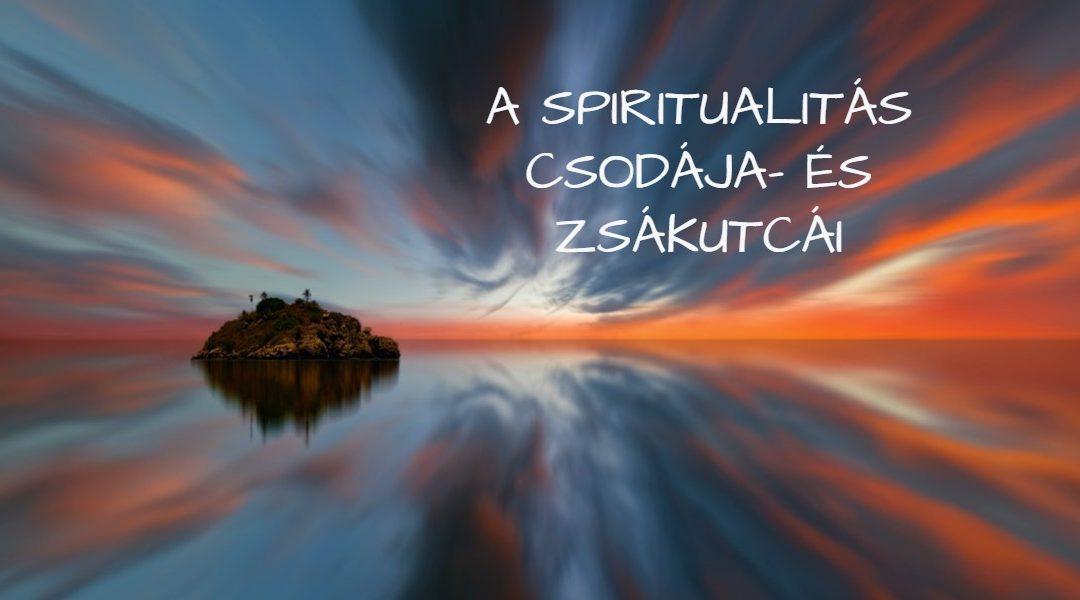 A spiritualitás csodája és zsákutcái